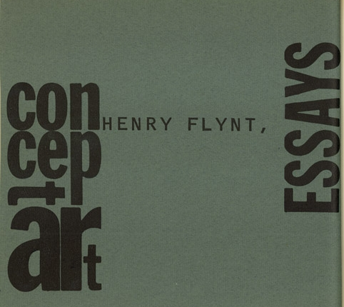 henry flynt – concept art – essays from an anthology of chance operations, concept art, anti-art, indeterminacy, improvisation, meaningless work, natural disaster, plans of action, mathematics, poetry, essay-1963